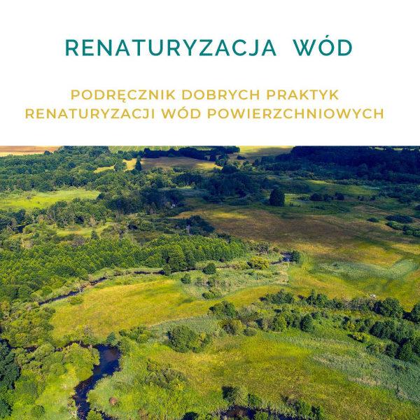 Podręcznik dobrych praktyk renaturyzacji wód powierzchniowych